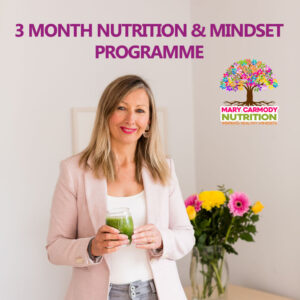 3 month nutrition and mindset programme Mary Carmody Nutrition Cork